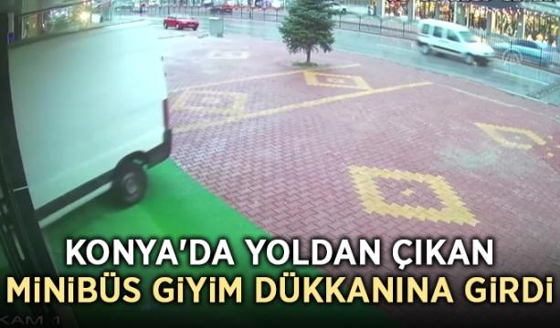Konya'da yoldan çıkan minibüs giyim dükkanına girdi