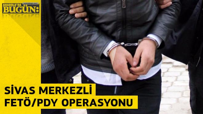 Sivas merkezli FETÖ/PDY operasyonu: 6 kişi tutuklandı
