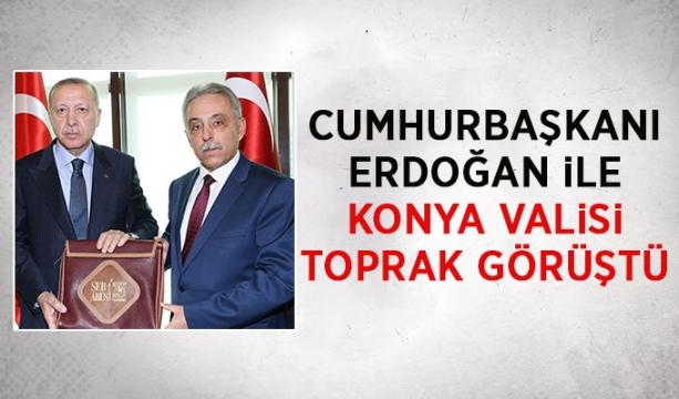 Cumhurbaşkanı Erdoğan ile Konya Valisi Toprak görüştü