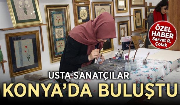 Usta sanatçılar  Konya'da buluştu (Özel Haber)