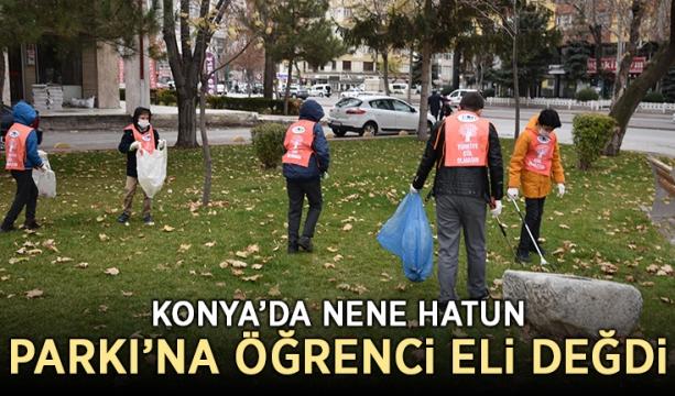 Konya'da Nene Hatun Parkı'na öğrenci eli değdi