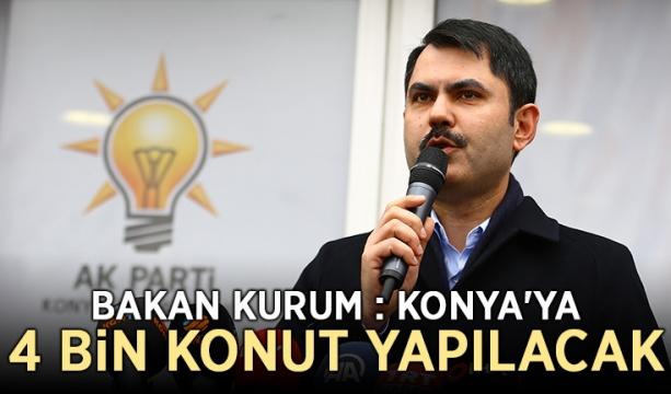 Bakan Kurum açıkladı: Konya'ya 4 bin konut yapılacak