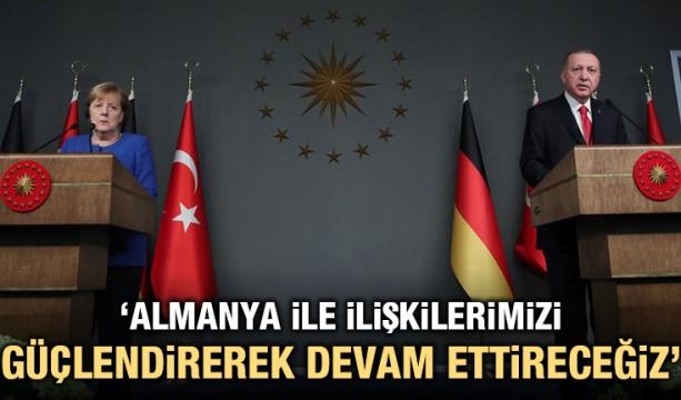 Cumhurbaşkanı Erdoğan: Almanya ile ilişkilerimizi güçlendirerek devam ettireceğiz