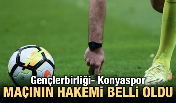 Gençlerbirliği- Konyaspor maçının hakemi belli oldu