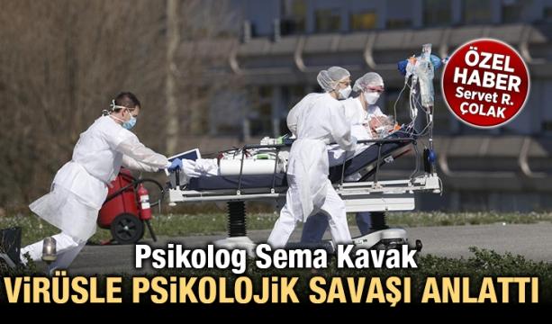 Psikolog Sema Kavak Virüsle psikolojik savaşı anlattı (Özel haber)