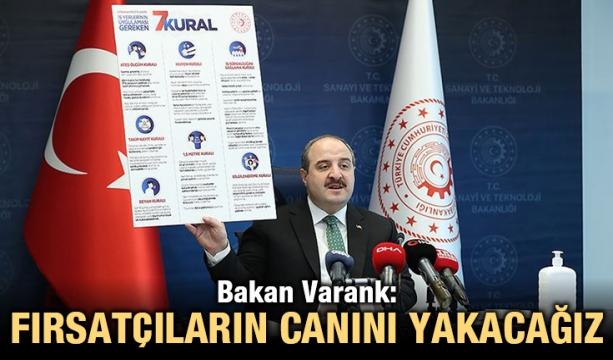 Bakan Varank: Fırsatçıların canını yakacağız