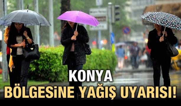 Konya bölgesine yağış uyarısı!