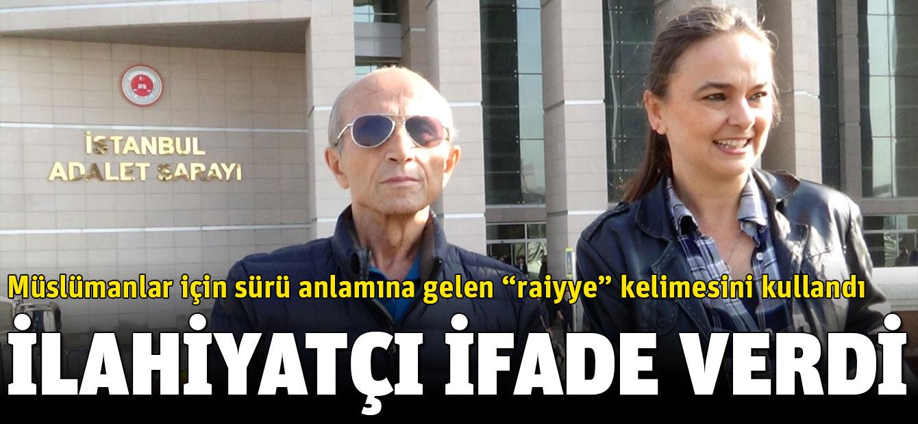 """İlahiyatçı Yaşar Nuri Öztürk """"halkı kin ve düşmanlığa tahrik"""" suçundan ifade verdi"""