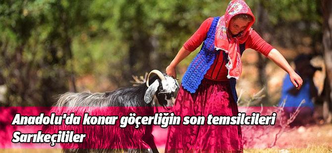 Anadolu'da konar göçerliğin son temsilcileri: Sarıkeçililer