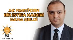 AKP'den bir istifa haberi daha geldi