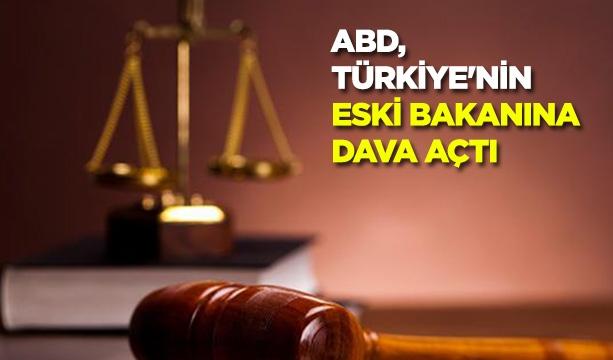 ABD, Türkiye'nin eski bakanına dava açtı