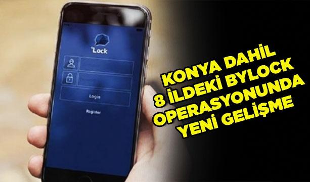 Konya dahil 8 ildeki ByLock operasyonunda yeni gelişme #KonyaHaber