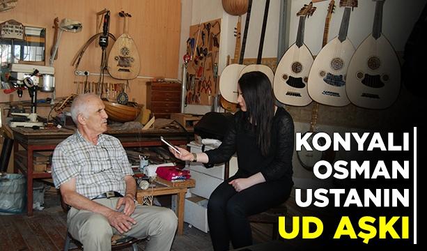 Konyalı Osman ustanın ud aşkı