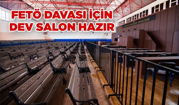 Konya'daki FETÖ davası için dev salon hazır! #KonyaHaber