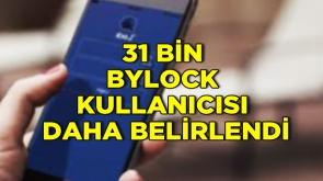 31 bin ByLock kullanıcısı daha belirlendi