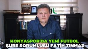 Konyaspor'da yeni futbol şube sorumlusu Fatih Tınmaz