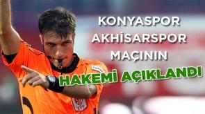 Konyaspor - Akhisarspor maçının hakemi açıklandı