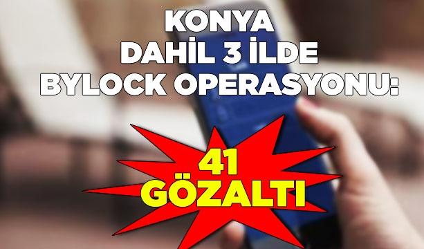 3 ilde ByLock operasyonu: 41 gözaltı #KonyaHaber
