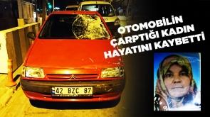 Otomobilin çarptığı kadın hayatını kaybetti #KonyaHaber