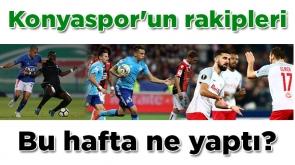 Konyaspor'un rakipleri bu hafta ne yaptı?