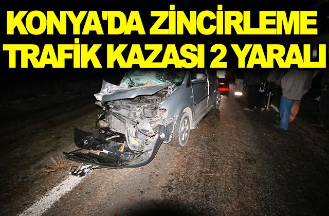 Konya Haber:  Konya'da zincirleme trafik kazası 2 yaralı