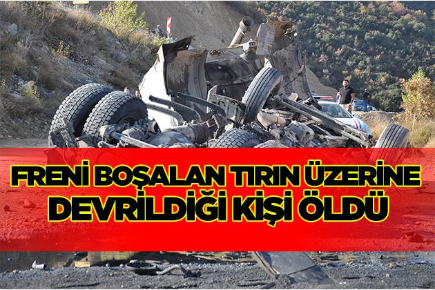 Konya Haber:  Konya'da Freni boşalan tırın üzerine devrildiği kişi öldü