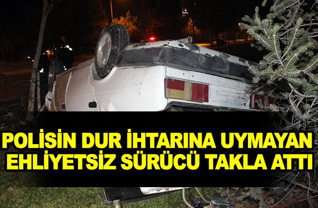 Konya Haber:  Konya'da Polisin dur ihtarına uymayan ehliyetsiz sürücü takla attı