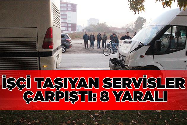 Konya Haber:  Konya'da İşçi taşıyan servisler çarpıştı: 8 yaralı