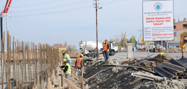 Konya Haber:  Konya Karatay'da Kapalı Pazar Market yapımı sürüyor