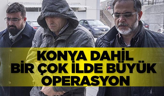 Konya Haber Son Dakika:  Konya dahil birçok ilde FETÖ'cü 'Mahrem Abiler'e operasyon