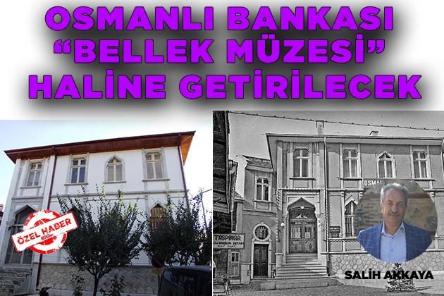 """Konya Haber Anadolu'da Bugün:  Osmanlı Bankası,  """"Bellek Müzesi""""  haline getirilecek #ÖzelHaber"""