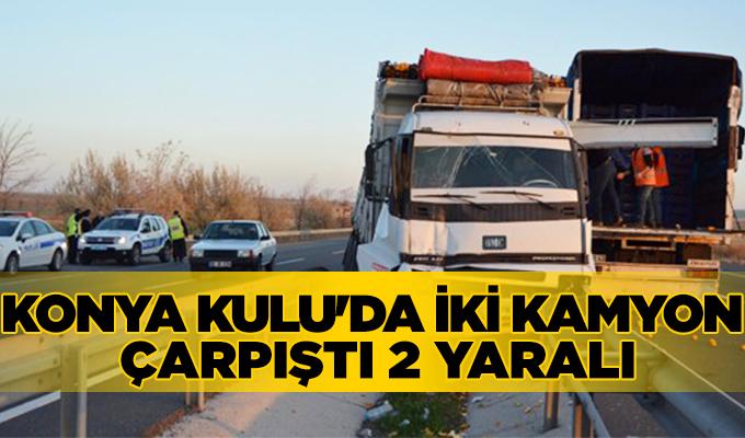 Konya Haber:  Konya Kulu'da Trafik Kazası 2 kamyon çarpıştı 2 yaralı