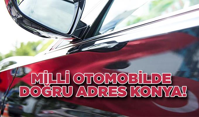 Konya Haber:  Milli otomobilde doğru adres Konya!