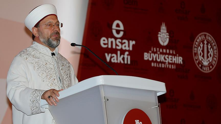 Diyanet İşleri Başkanı Erbaş: İslam toplumlarında dinin doğru anlaşılması alanında sorunlar var