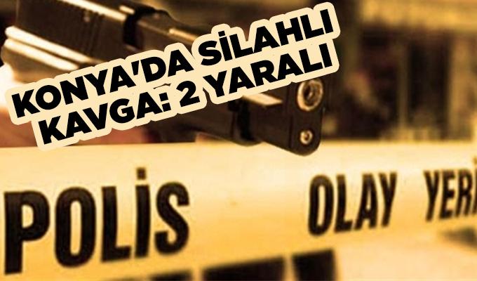 Konya Haber:  Konya'da silahlı kavga: 2 yaralı