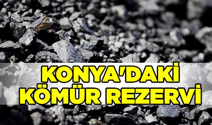 Konya Haber:  Konya'daki kömür rezervi ekonomiye kazandırılacak