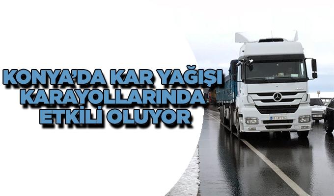 Konya Haber: Konya'da kar yağışı karayollarında etkili oluyor