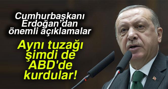 Cumhurbaşkanı Erdoğan: 17 - 25 Aralık tezgahını götürüp ABD'de kurdular