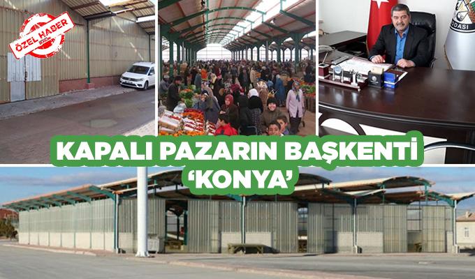 Konya Haber:  Kapalı pazarın başkenti 'Konya' #OzelHaber