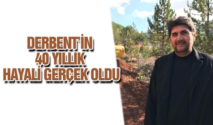 Konya Haber: Konya Derbent'in 40 yıllık hayali gerçek oldu
