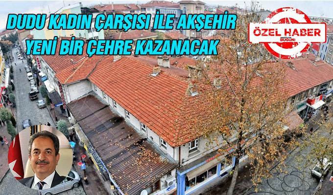 Konya Haber:  Dudu Kadın Çarşısı ile Akşehir yeni bir çehre kazanacak #OzelHaber