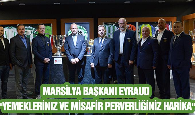 Konya Haber:  Marsilya Başkanı Eyraud: