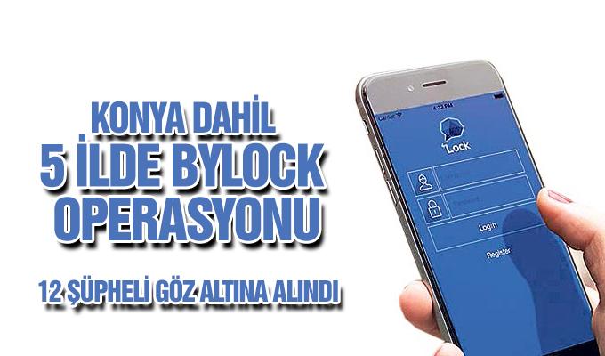 Konya Haber:  Konya dahil 5 ilde ByLock operasyonu! 12 şüpheli yakalandı