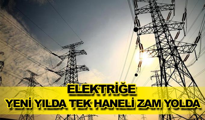 Elektriğe yeni yılda tek haneli zam yolda