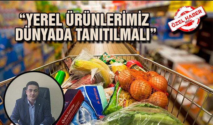 """Konya Haber:  """"Yerel ürünlerimiz dünyada tanıtılmalı"""" #OzelHaber"""