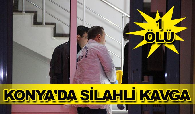 Konya Haber:  Konya'da silahlı kavga: 1 ölü