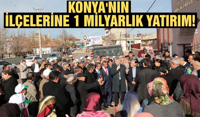 Konya Haber: Konya'nın ilçelerine 1 milyarlık yatırım!