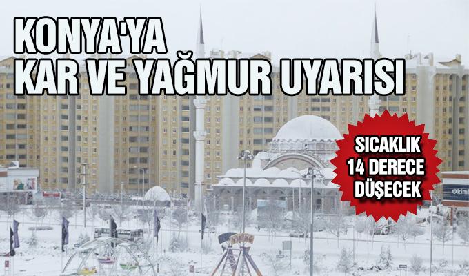 Konya Haber: Konya'ya kar ve yağmur uyarısı