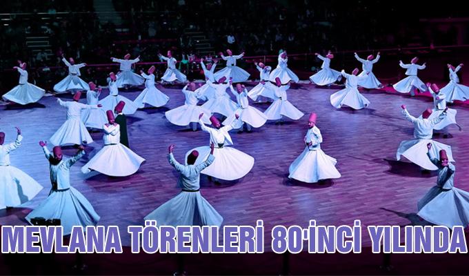 Konya Haber: Mevlana Törenleri 80'inci Yılında