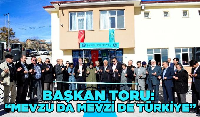 """Konya Haber: Başkan Toru: """"Mevzu da mevzi de Türkiye"""""""